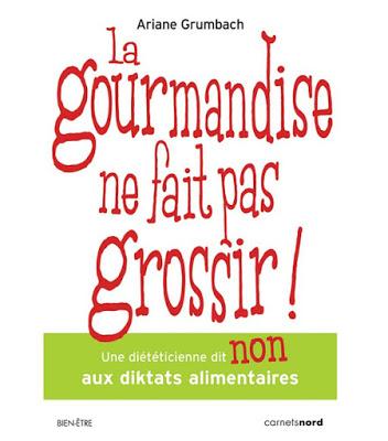 la-gourmandise-ne-fait-pas-grossir_ariane_grumbach